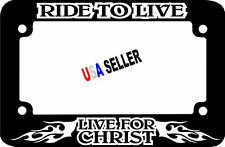 MOTORCYCLE RIDE TO LIVE LIVE FOR CHRIST CHRISTIAN  License Plate Frame