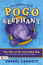 The Adventures of Pogo the Elephant : The Tale of the Lost Baby Bug, Part...