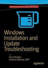 Windows Installation and Update Troubleshooting by Chris Rhodes and Andrew...