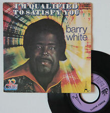 "Vinyle 45T Barry White  ""I'm qualified to satisfy you"""