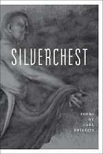 Silverchest : Poems by Carl Phillips (2014, Paperback)
