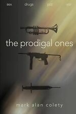 The Prodigal Ones by Mark Alan Colety (2001, Paperback)