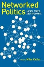Networked Politics: Agency, Power, and Governance (Cornell Studies in Political
