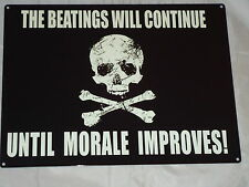 Large Plaque The Beatings Continue Until Morale Improves Sign Skull Cross Bones