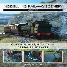 Modelling Railway Scenery: Volume 1 - Cuttings, Hills, Mountains, Streams and La