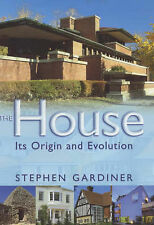 The House: Its Origins and Evolution,VERYGOOD Book