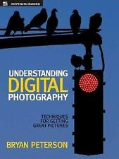Understanding Digital Photography: Techniques for Getting Great Pictur-ExLibrary
