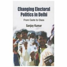 Changing Electoral Politics in Delhi: From Caste to Class-ExLibrary