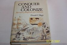 Conquer and Colonize: Stevenson's Regiment by Biggs, Donald C 1977 Biography USA