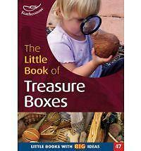 The Little Book of Treasure Boxes: Collections for Exploration and Investigation