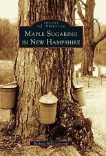 Maple Sugaring in New Hampshire (NH)  (Images of America)-ExLibrary
