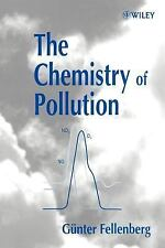 The Chemistry of Pollution by Günter Fellenberg (2000, Paperback, Revised,...