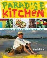 Paradise Kitchen : Caribbean Cooking with Chef Daniel Orr by Daniel Orr...