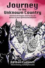 Journey to the Unknown Country by Dathan C. Jones (2013, Paperback)