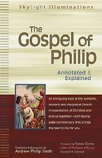 Gnostic Bible The Gospel of Philip : Annotated and Explained Smith