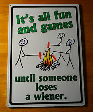 IT'S ALL FUN & GAMES TIL SOMEONE LOSES A WIENER Large Camping Cabin Lodge Sign