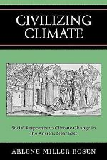 Civilizing Climate: Social Responses to Climate Change in the Ancient Near East