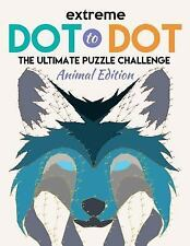 Extreme Connect the Dots Books for Adults: Extreme Dot to Dot: the Ultimate...