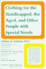 Clothing for the Handicapped, the Aged, and Other People With Special -ExLibrary