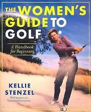 The Women's Guide to Golf by Kellie Stenzel (Paperback) NEW FREE SHIPPING