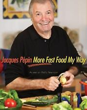 Jacques Ppin More Fast Food My Way