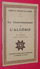 CAHIERS CENTENAIRE ALGERIE T5 LE GOUVERNEMENT ADMINSTRATION COLONIALE 1930