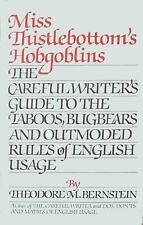 Miss Thistlebottom's Hobgoblins: The Careful Writer's Guide to the Taboos, Bugbe