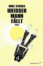 MIKE STOCKS - WEISSER MANN FäLLT
