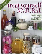 TREAT YOURSELF NATURAL: 50 easy-to-make homemade remedies : WH1-R5/6 PB184 : NEW