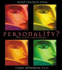 What Color Is Your Personality? : Red, Orange, Yellow, Green... by Carol...