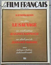 Magazine LE FILM FRANCAIS Jean-Paul Rappeneau LE SAUVAGE 1974  *