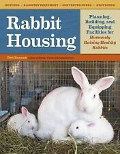 Rabbit Housing : Planning, Building, and Equipping Facilities for Humanely Raisi