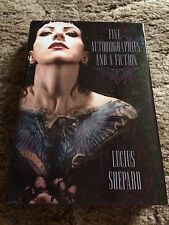 FIVE AUTOBIOGRAPHIES AND A FICTION Lucius Shepard 1st trade HC edition fine