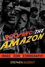 Scoping the Amazon: Image, Icon and Ethnography, Nugent, Stephen, Good, Paperbac