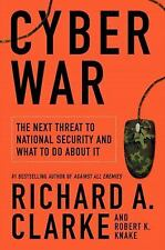 Cyber War: The Next Threat to National Security and What to Do About It, Richard