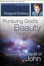 Pursuing God's Beauty Participant's Guide: Stories from the Gospel of John - Fei