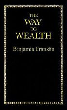 The Way to Wealth by Benjamin Franklin (1986, Hardcover)