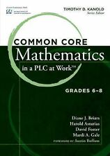 Common Core Mathematics in a PLC at Work, Grades 6-8 by Diane J. Briars, Harold