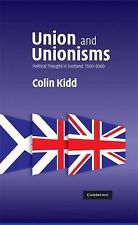 Union and Unionisms : Political Thought in Scotland, 1500-2000 by Colin Kidd...