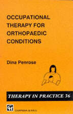 Occupational Therapy for Orthopaedic Conditions (Therapy in Practice Series) by