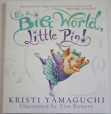 It's A Big World Little Pig Signed Kristi Yamaguchi Olympic Gold Medalist HC 1st