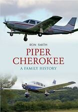 Piper Cherokee : A Family History by Ron Smith (2012, Paperback)