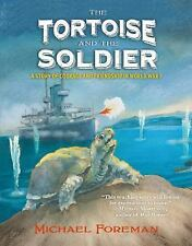 The Tortoise and the Soldier : A Story of Courage and Friendship in World War...