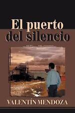 El Puerto Del Silencio by Valentín Mendoza (2014, Hardcover)