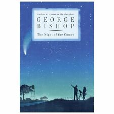 The Night of the Comet : A Novel by George Bishop (2013, Hardcover)