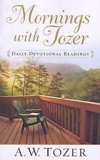 Mornings with Tozer: A 366 Day Devotional by Tozer, A. W.
