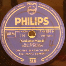 "FRANZ SEIFFERT with Orch. ""Yorckscher Marsch"" PHILIPS 78rpm 10"""