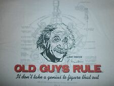 """OLD GUYS RULE EINSTEIN """" IT DON'T TAKE A GENIUS TO FIGURE THAT OUT """" S/S SIZE L"""