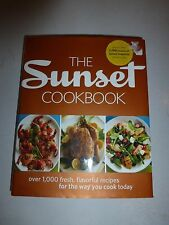 The Sunset Cookbook : Over 1,000 Fresh, Flavorful Recipes for the Way You...B47