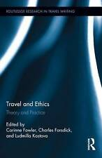 Travel and Ethics: Theory and Practice (Routledge Research in Travel Writing), ,